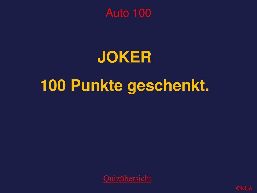 JOKER 100 Punkte geschenkt.