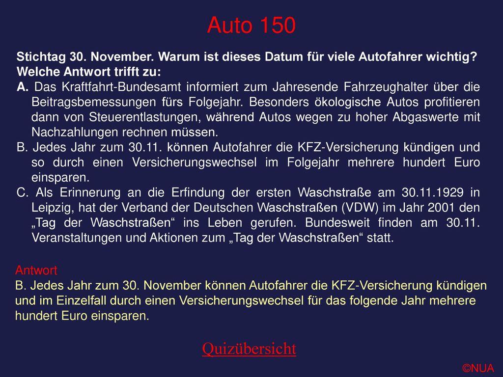 Auto 150 Stichtag 30. November. Warum ist dieses Datum für viele Autofahrer wichtig Welche Antwort trifft zu: