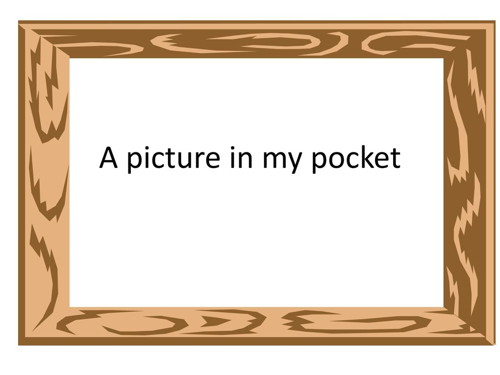 A picture in my pocket