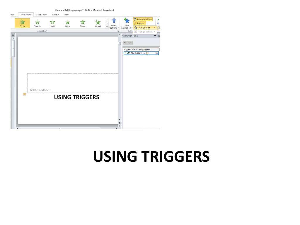 Using triggers