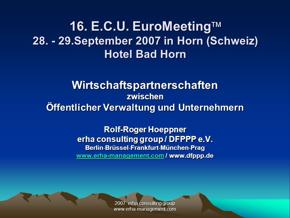 16. E.C.U. EuroMeeting 28. - 29.September 2007 in Horn (Schweiz) Hotel Bad Horn
