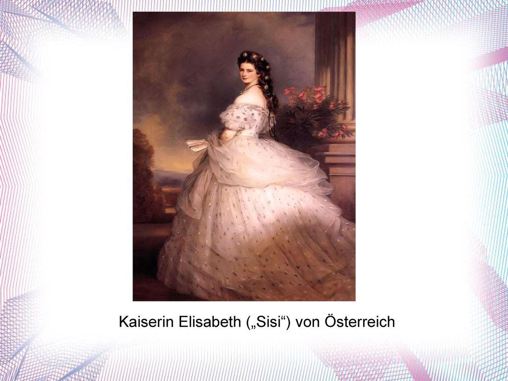 """Kaiserin Elisabeth (""""Sisi ) von Österreich"""