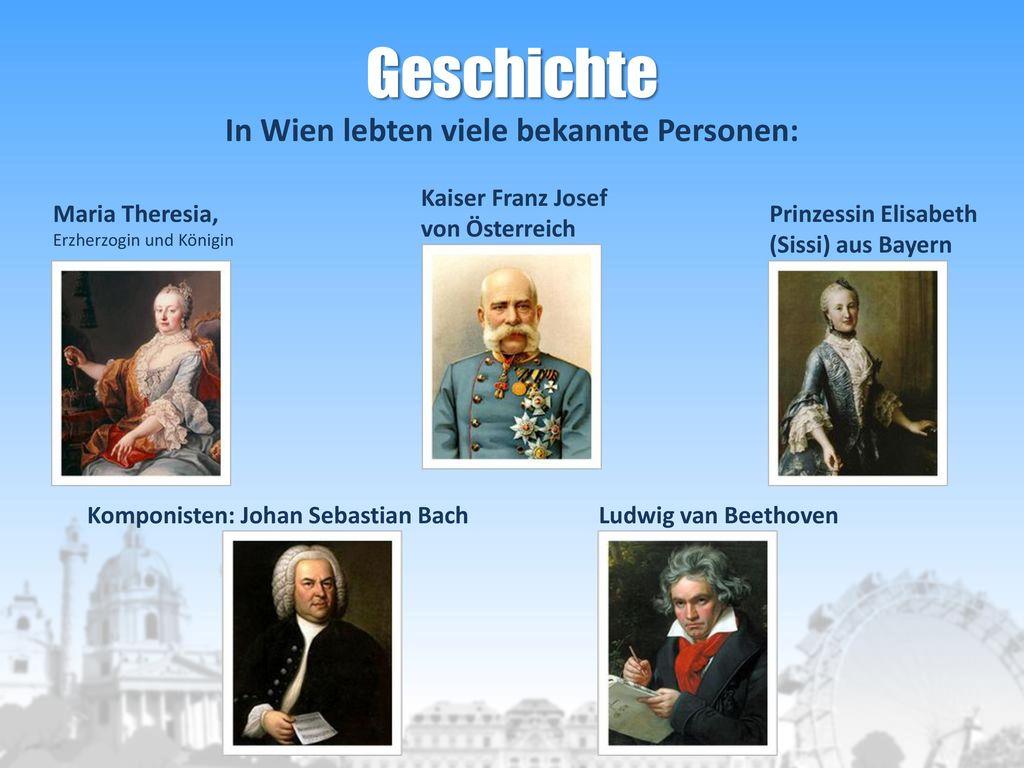 Geschichte In Wien lebten viele bekannte Personen:
