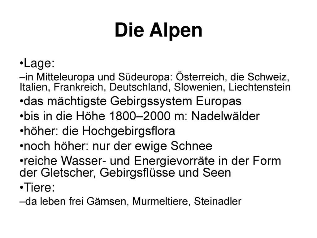 Die Alpen Lage: das mächtigste Gebirgssystem Europas