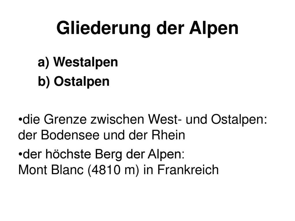 Gliederung der Alpen a) Westalpen b) Ostalpen