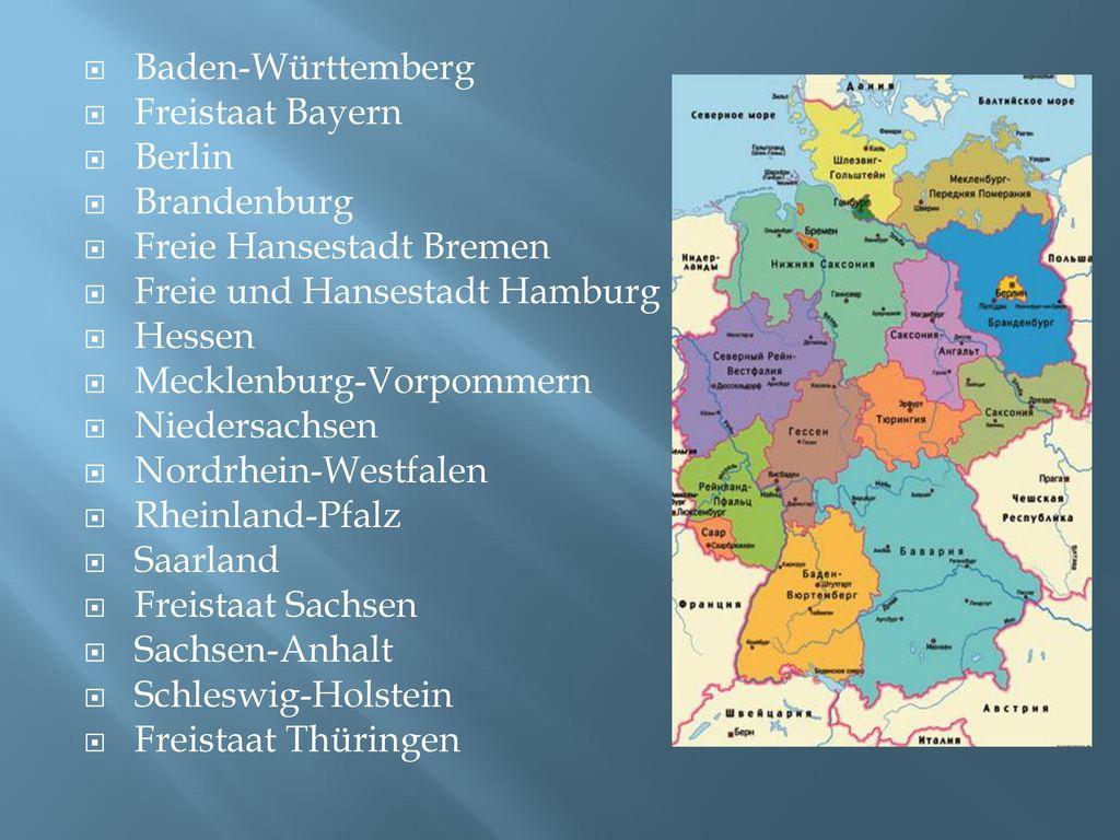 Baden-Württemberg Freistaat Bayern. Berlin. Brandenburg. Freie Hansestadt Bremen. Freie und Hansestadt Hamburg.
