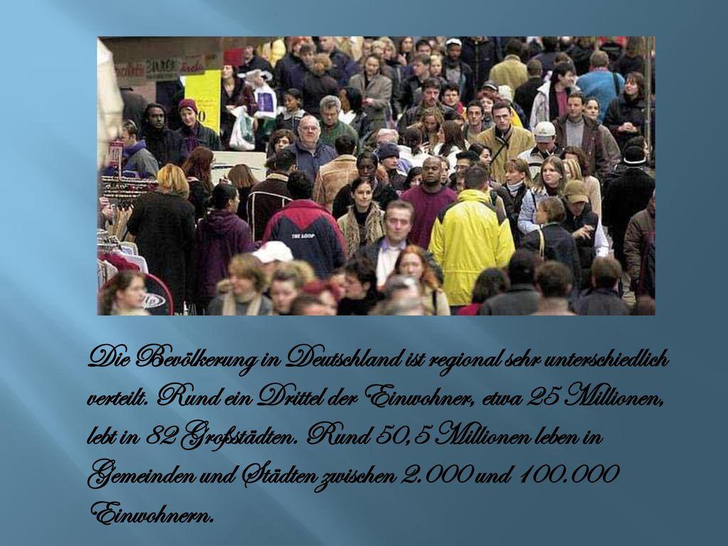 Die Bevölkerung in Deutschland ist regional sehr unterschiedlich verteilt.