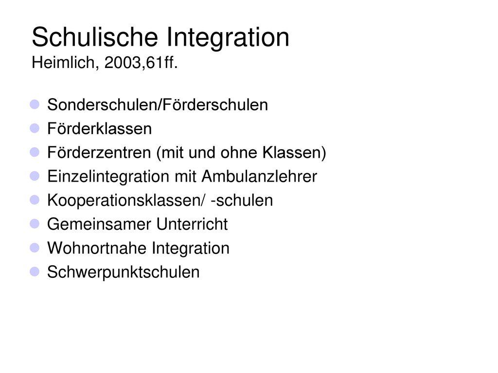 Schulische Integration Heimlich, 2003,61ff.