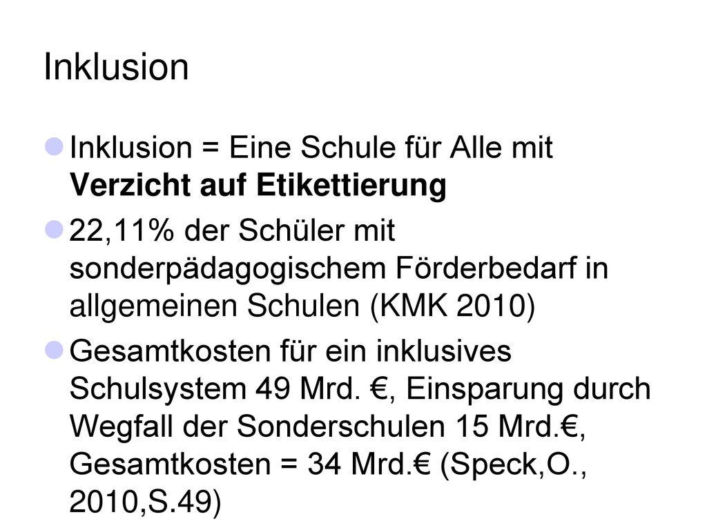 Inklusion Inklusion = Eine Schule für Alle mit Verzicht auf Etikettierung.