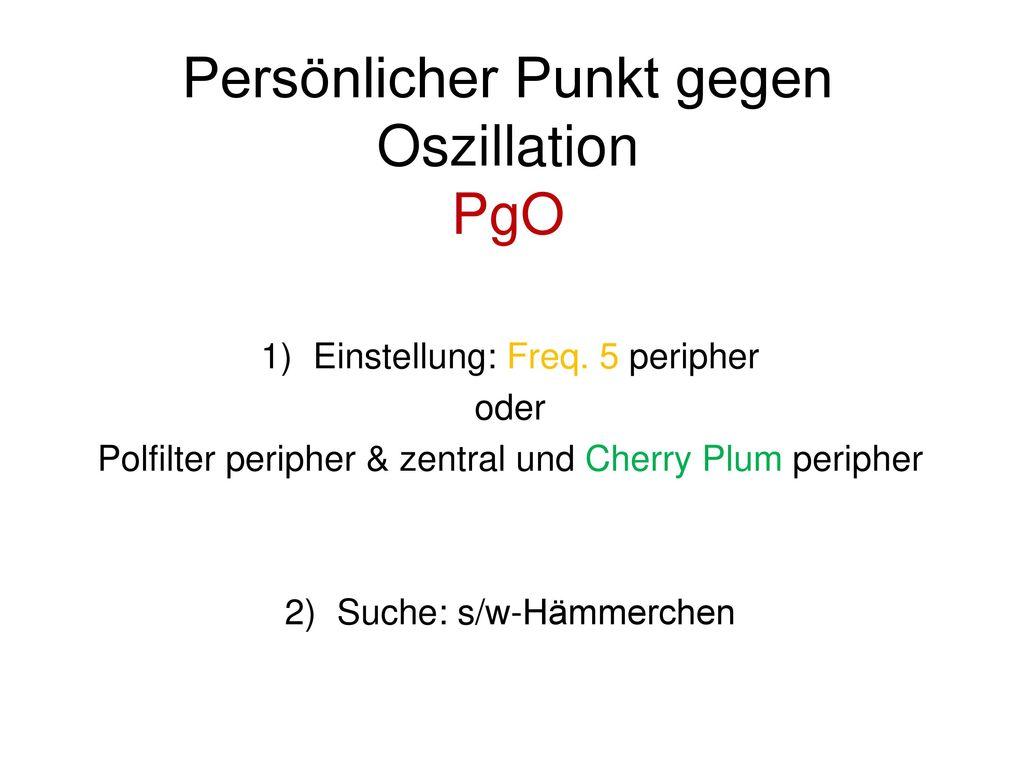 Persönlicher Punkt gegen Oszillation PgO