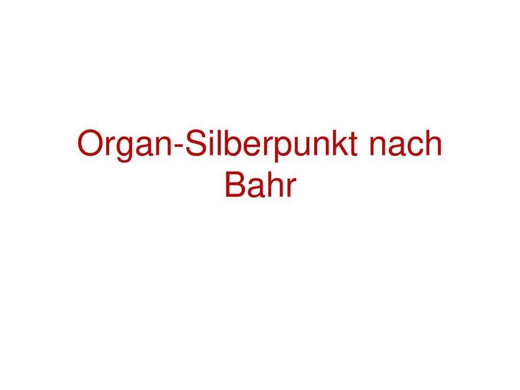 Organ-Silberpunkt nach Bahr