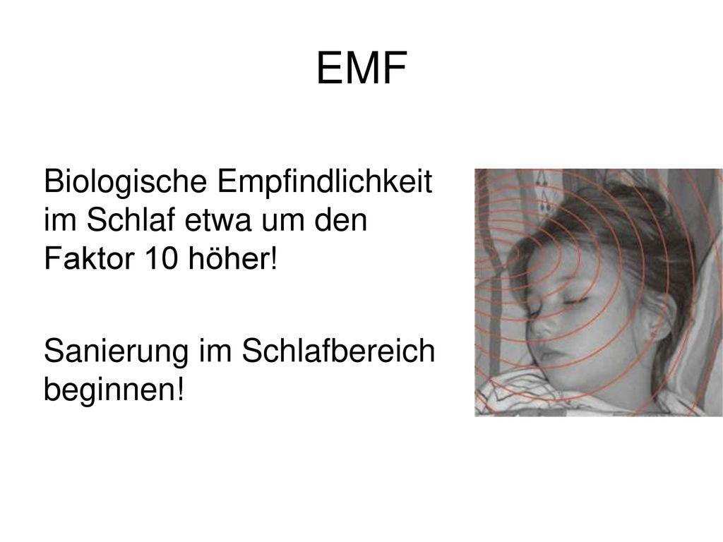 EMF Biologische Empfindlichkeit im Schlaf etwa um den Faktor 10 höher.