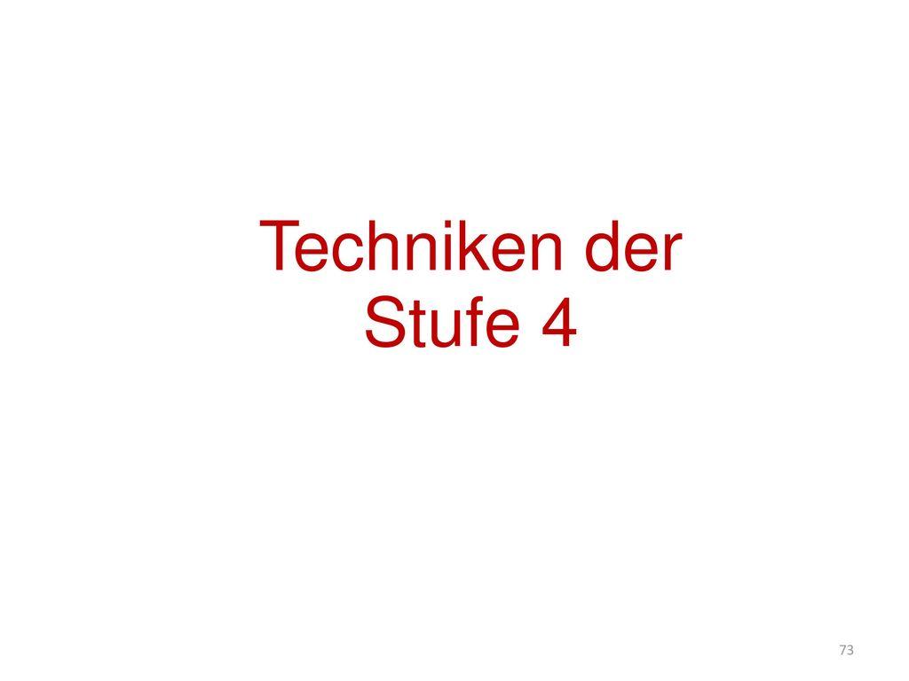 Techniken der Stufe 4