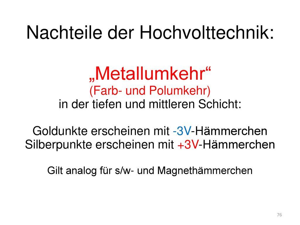 """Nachteile der Hochvolttechnik: """"Metallumkehr"""