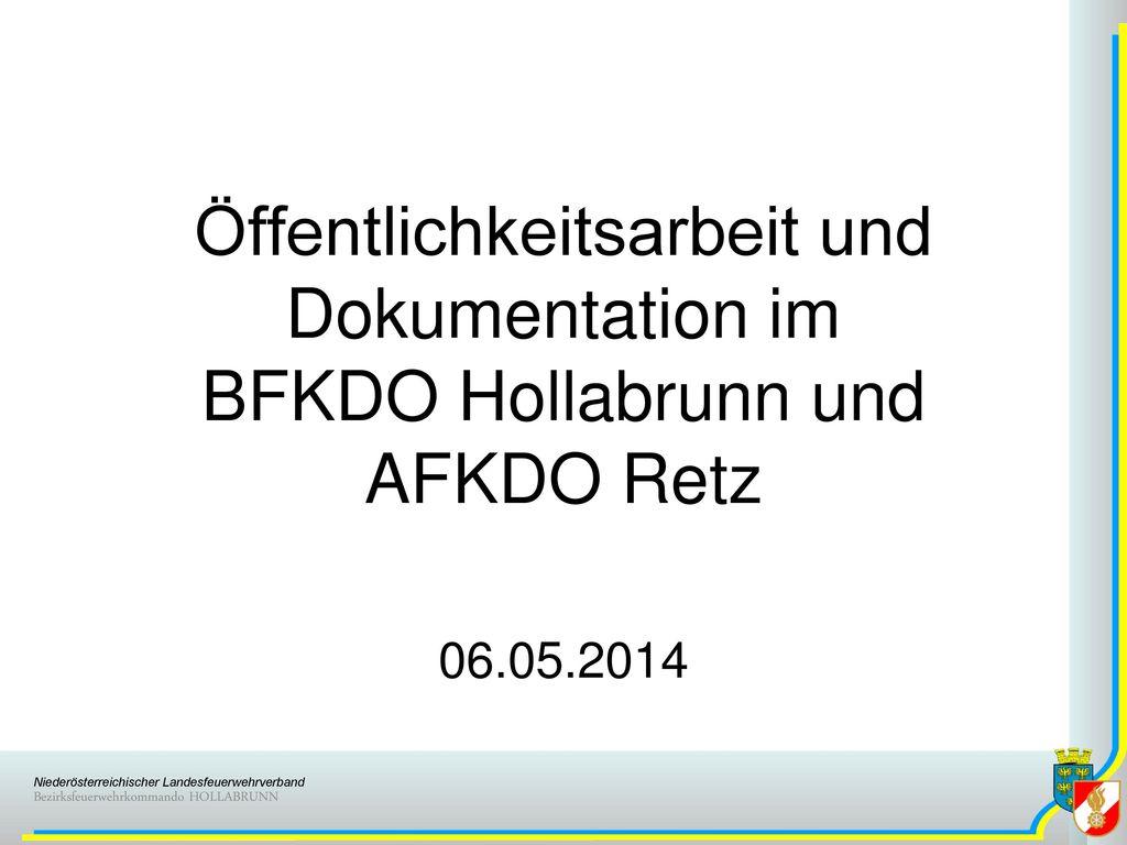 Öffentlichkeitsarbeit und Dokumentation im BFKDO Hollabrunn und AFKDO Retz