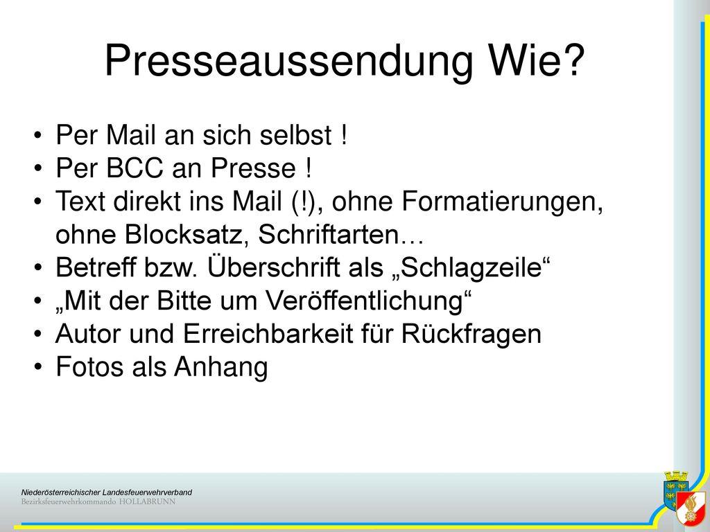 Presseaussendung Wie Per Mail an sich selbst ! Per BCC an Presse !