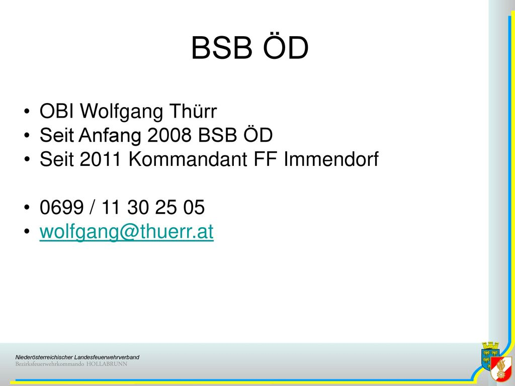 BSB ÖD OBI Wolfgang Thürr Seit Anfang 2008 BSB ÖD