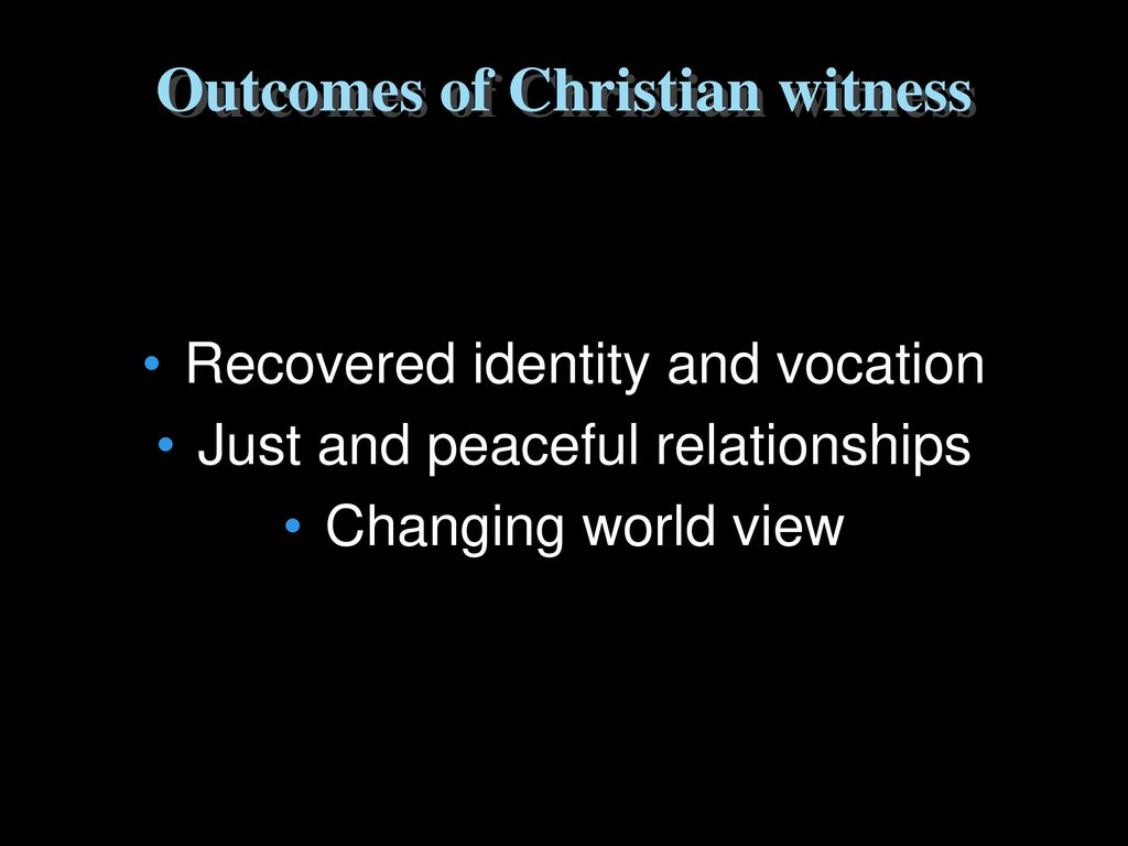 Outcomes of Christian witness
