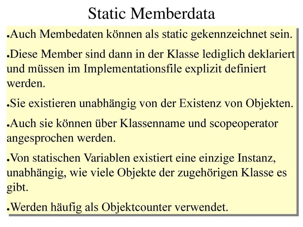 Static Memberdata Auch Membedaten können als static gekennzeichnet sein.