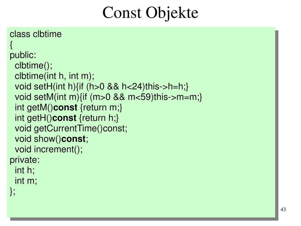 Const Objekte class clbtime { public: clbtime();