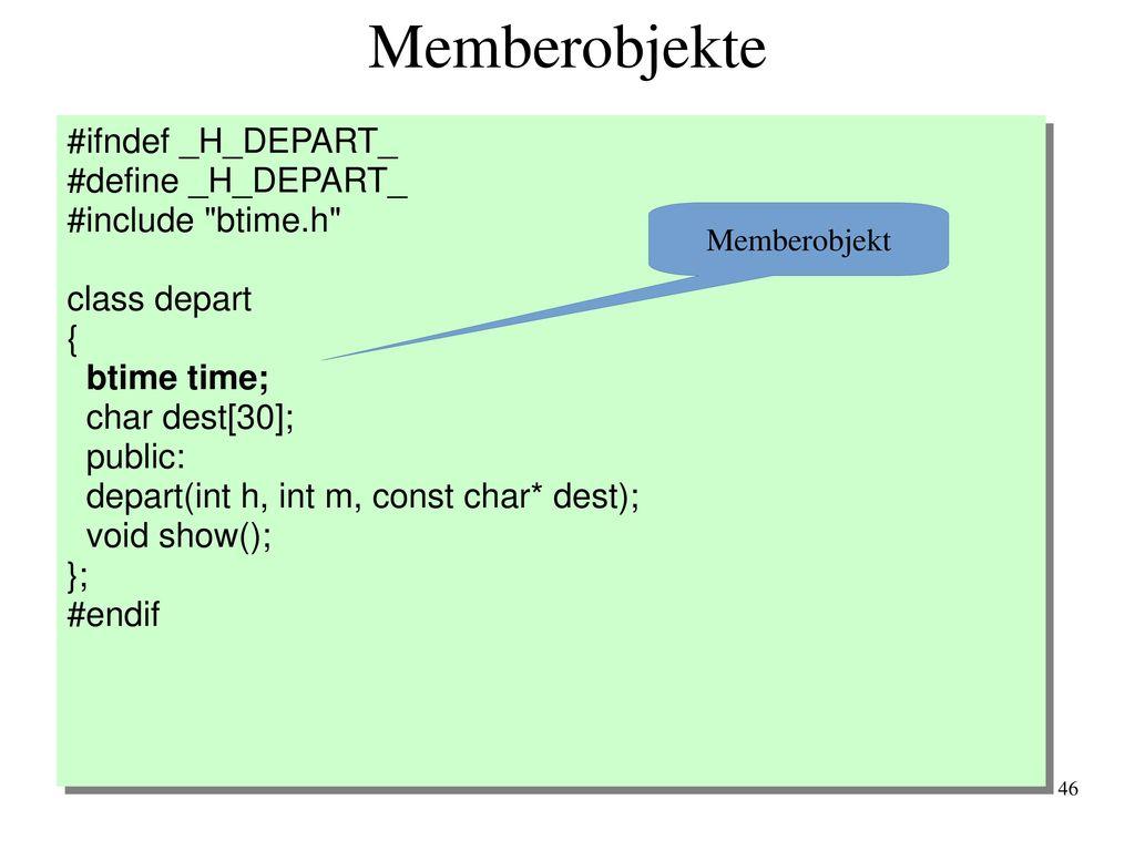 Memberobjekte #ifndef _H_DEPART_ #define _H_DEPART_ #include btime.h