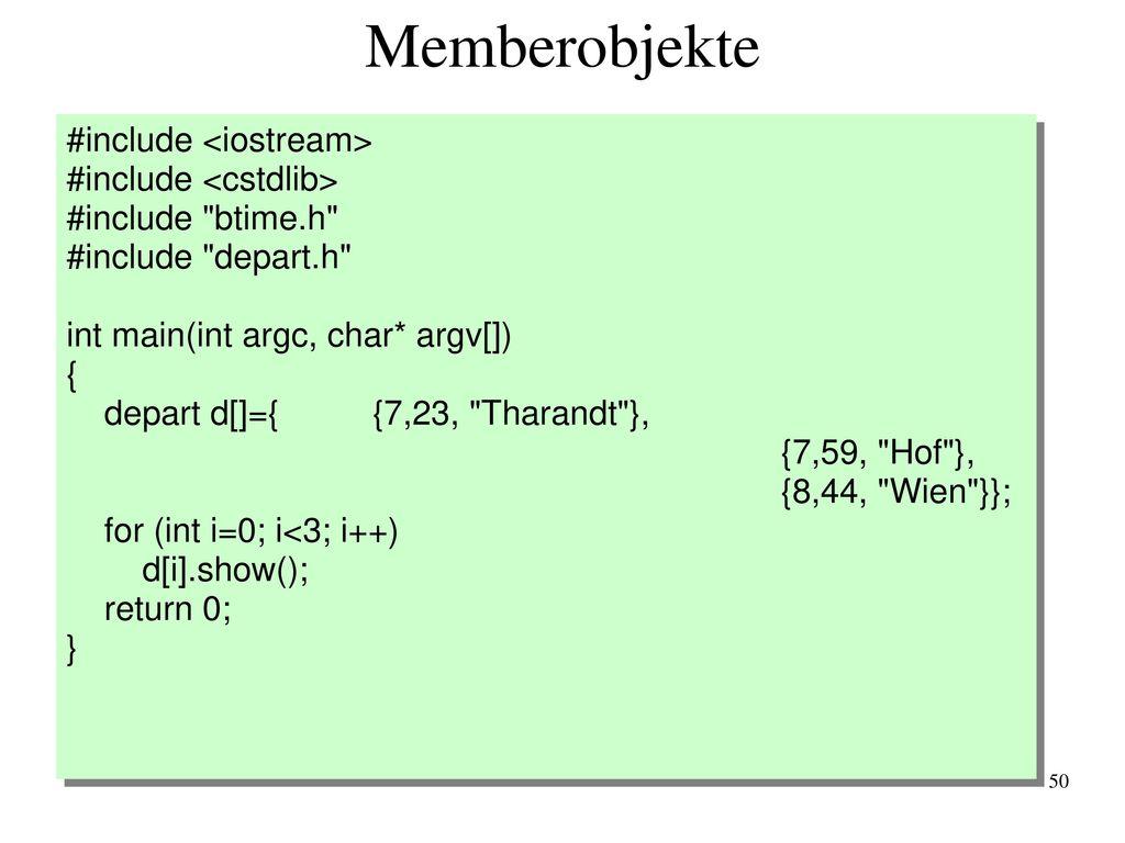 Memberobjekte #include <iostream> #include <cstdlib>
