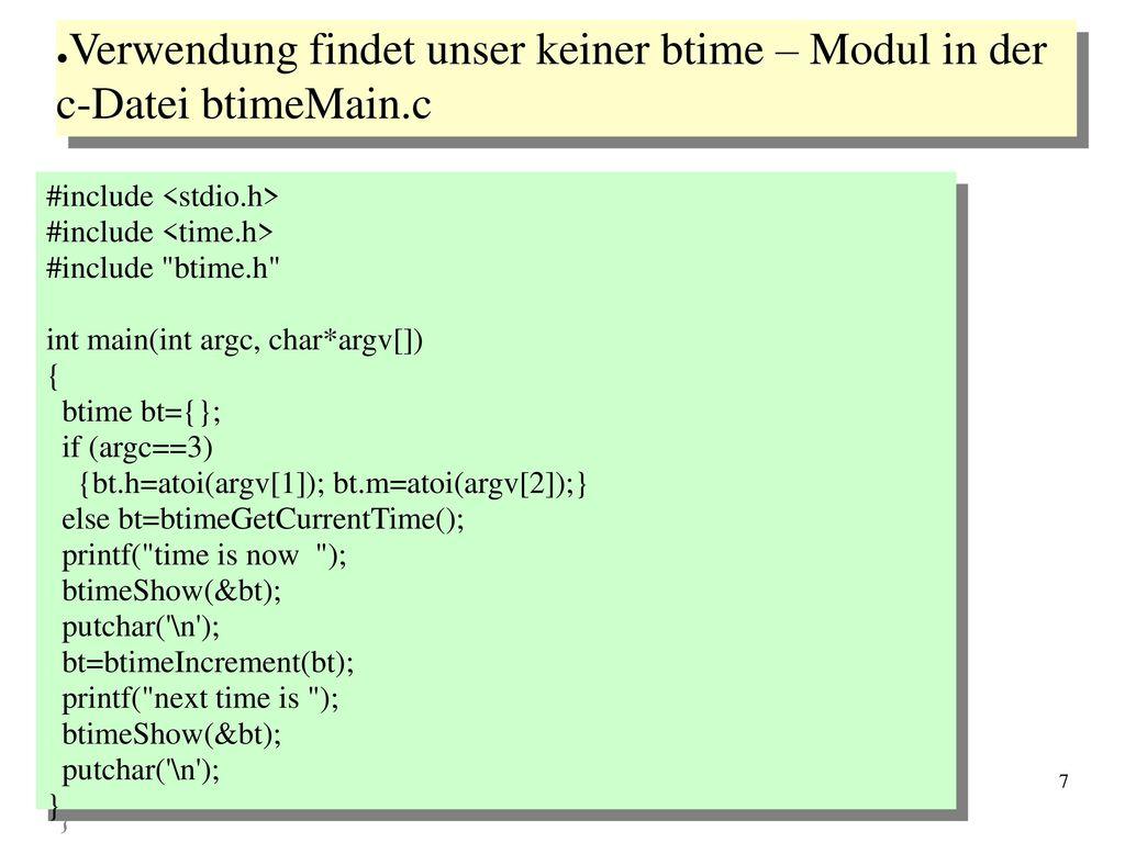 Verwendung findet unser keiner btime – Modul in der c-Datei btimeMain