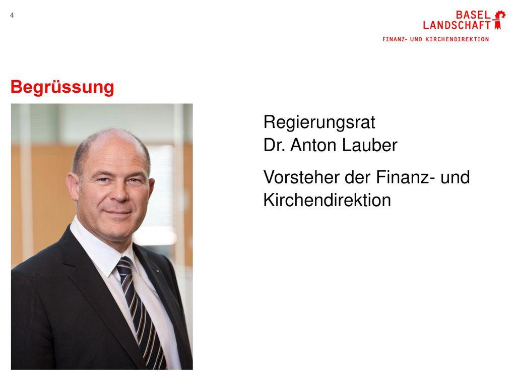 Begrüssung Regierungsrat Dr. Anton Lauber Vorsteher der Finanz- und Kirchendirektion