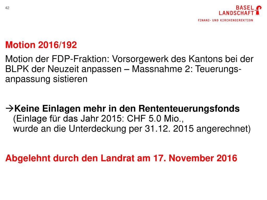 Motion 2016/192 Motion der FDP-Fraktion: Vorsorgewerk des Kantons bei der BLPK der Neuzeit anpassen – Massnahme 2: Teuerungs- anpassung sistieren.