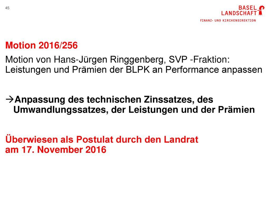 Motion 2016/256 Motion von Hans-Jürgen Ringgenberg, SVP -Fraktion: Leistungen und Prämien der BLPK an Performance anpassen.