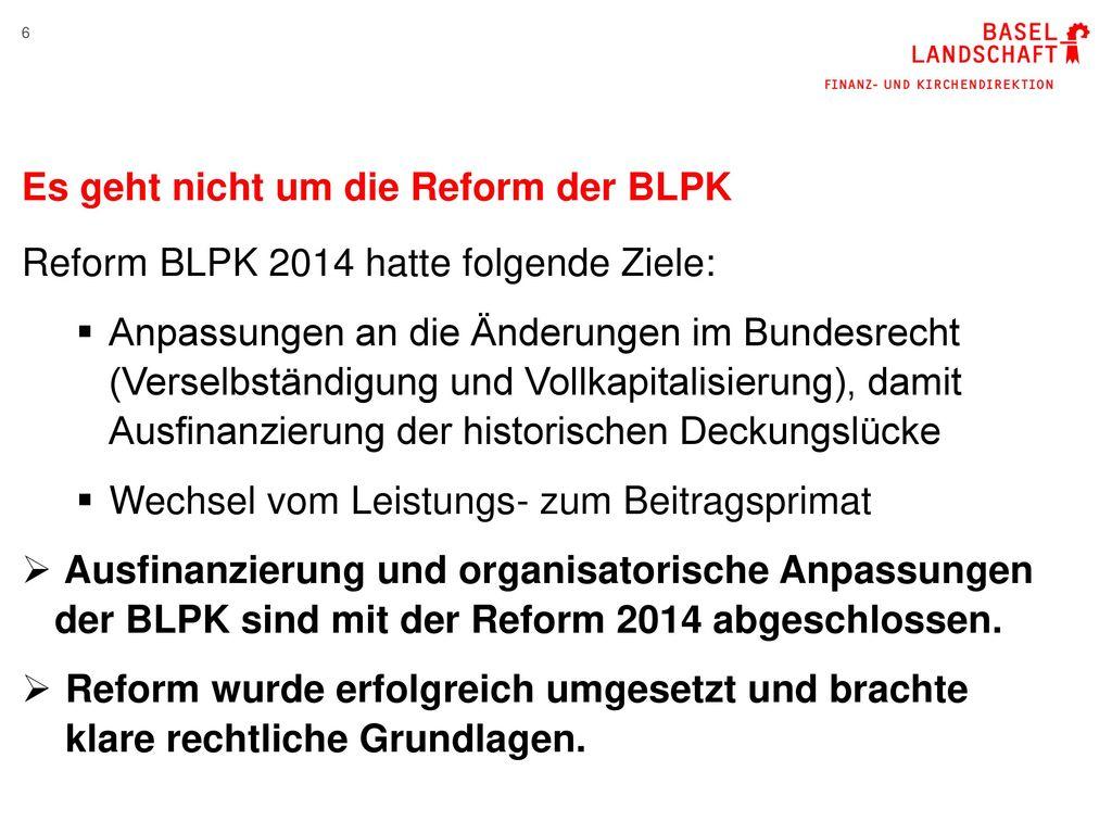 Es geht nicht um die Reform der BLPK
