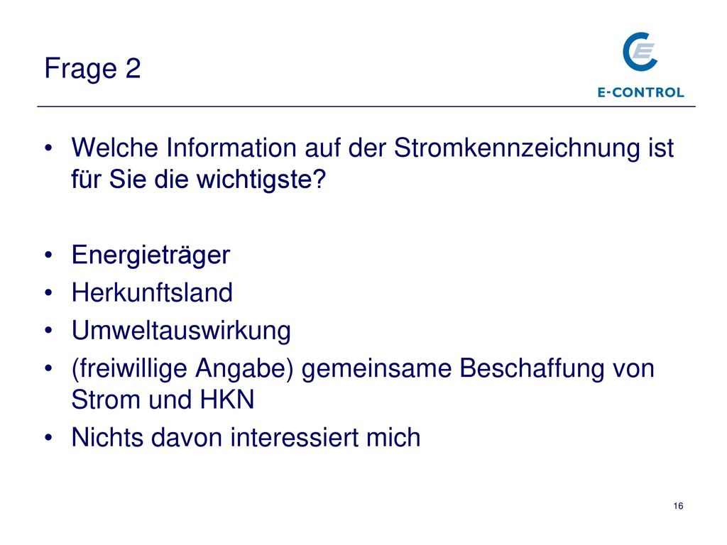 Frage 2 Welche Information auf der Stromkennzeichnung ist für Sie die wichtigste Energieträger. Herkunftsland.