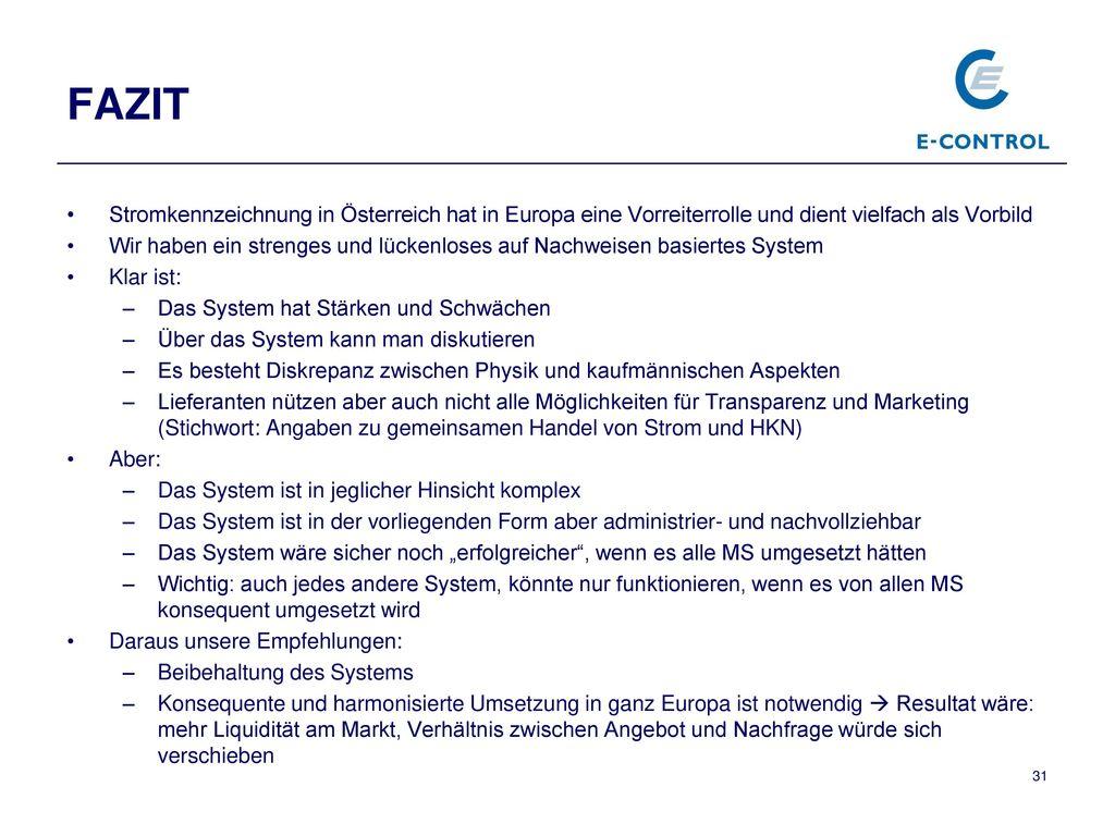 FAZIT Stromkennzeichnung in Österreich hat in Europa eine Vorreiterrolle und dient vielfach als Vorbild.