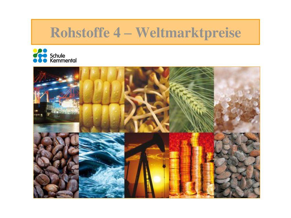 Rohstoffe 4 – Weltmarktpreise