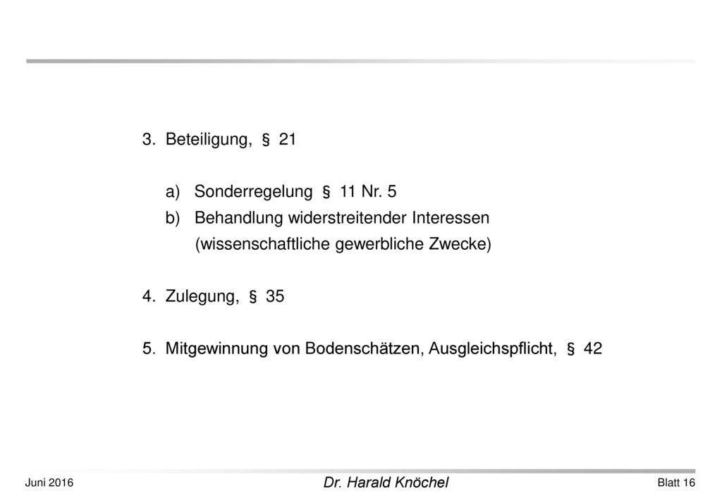 3. Beteiligung, § 21 a) Sonderregelung § 11 Nr. 5. b) Behandlung widerstreitender Interessen.
