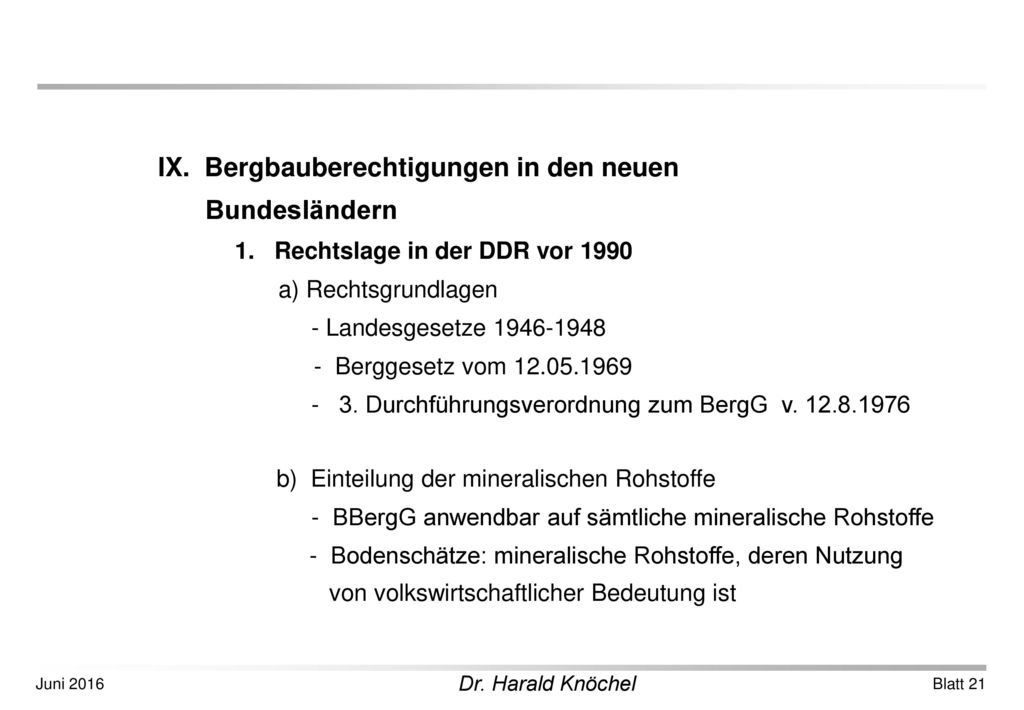 Bundesländern IX. Bergbauberechtigungen in den neuen