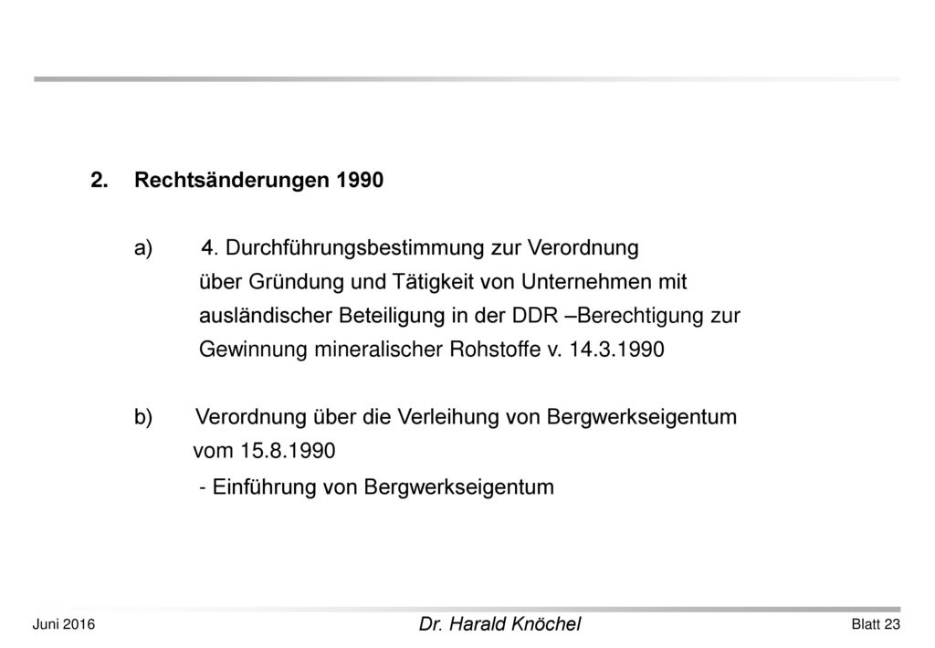 Rechtsänderungen 1990 a) 4. Durchführungsbestimmung zur Verordnung. über Gründung und Tätigkeit von Unternehmen mit.