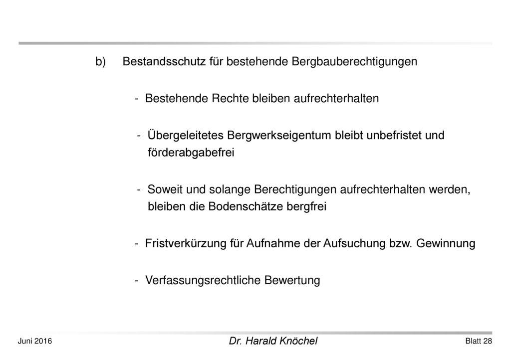 b) Bestandsschutz für bestehende Bergbauberechtigungen