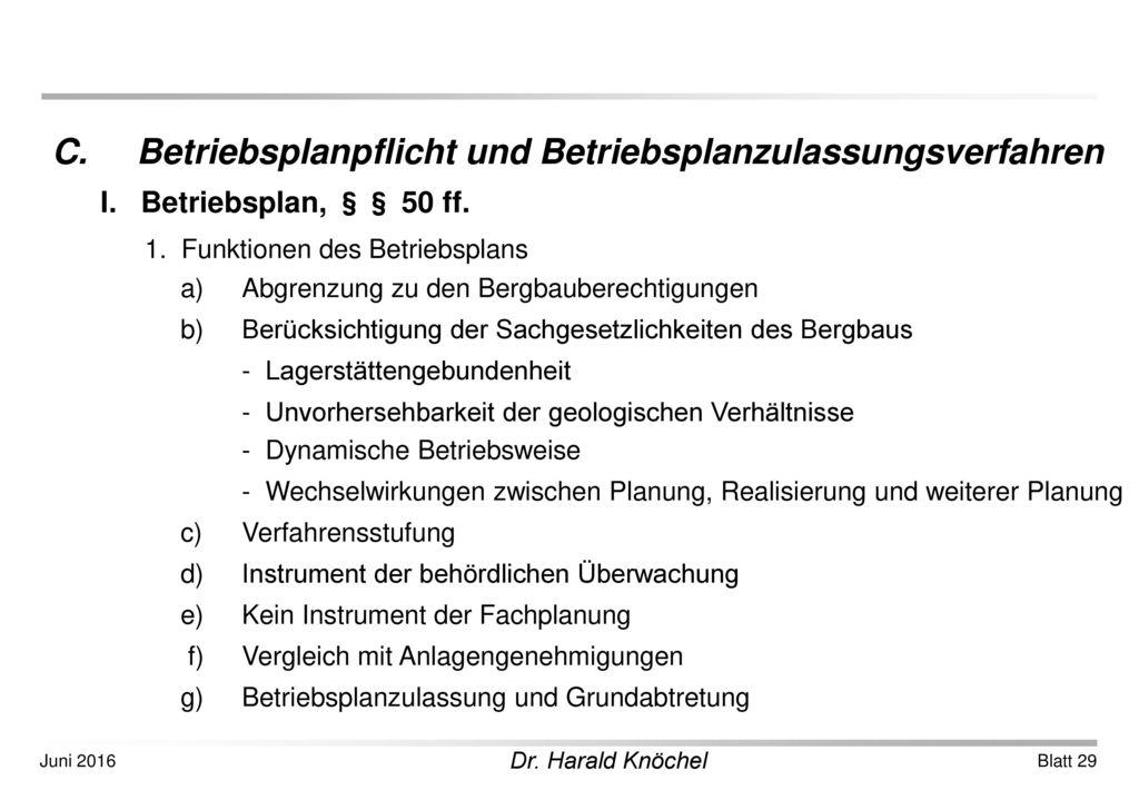C. Betriebsplanpflicht und Betriebsplanzulassungsverfahren