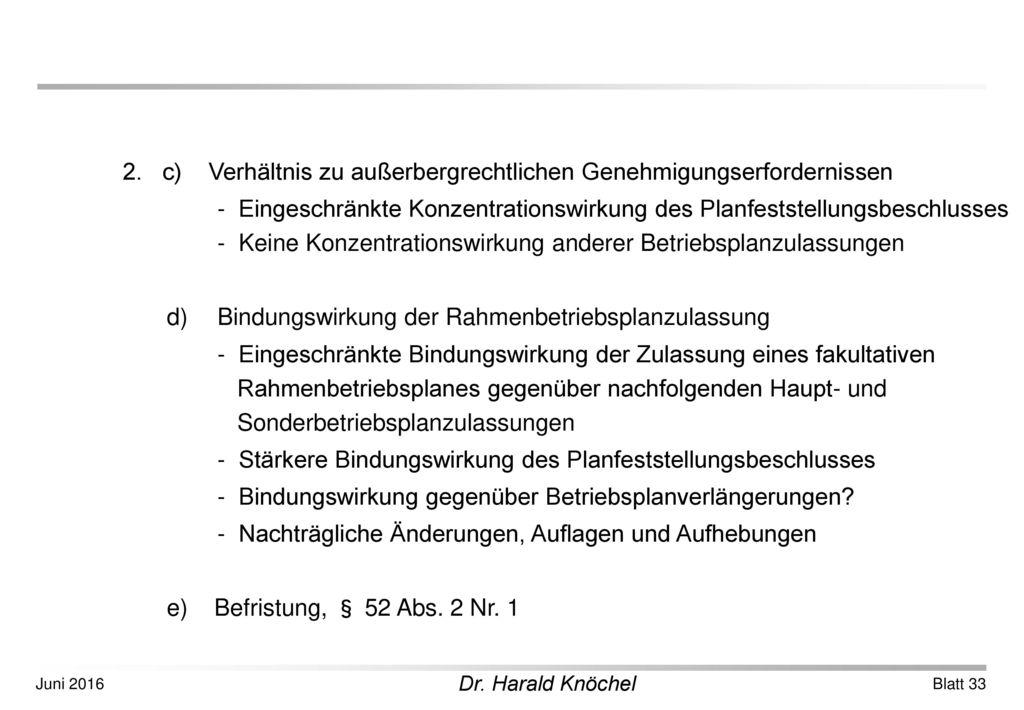 2. c) Verhältnis zu außerbergrechtlichen Genehmigungserfordernissen
