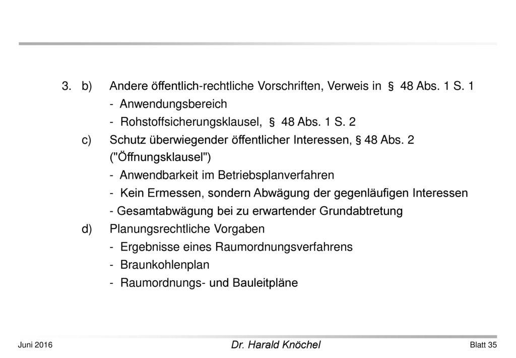 3. b). Andere öffentlich-rechtliche Vorschriften, Verweis in § 48 Abs