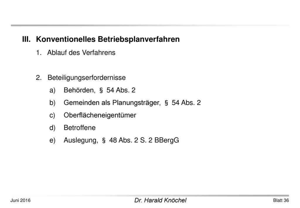 III. Konventionelles Betriebsplanverfahren