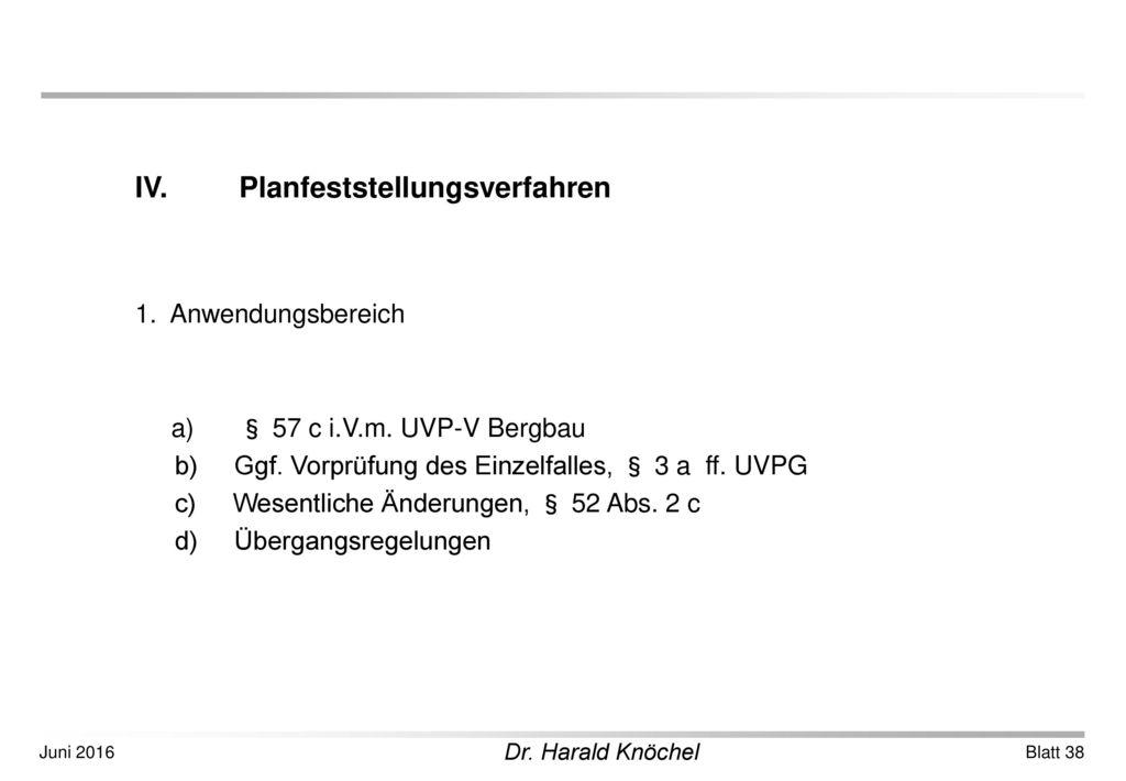 IV. Planfeststellungsverfahren
