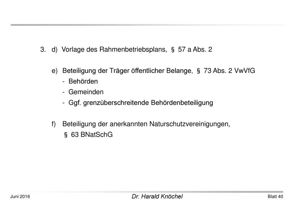 3. d) Vorlage des Rahmenbetriebsplans, § 57 a Abs. 2