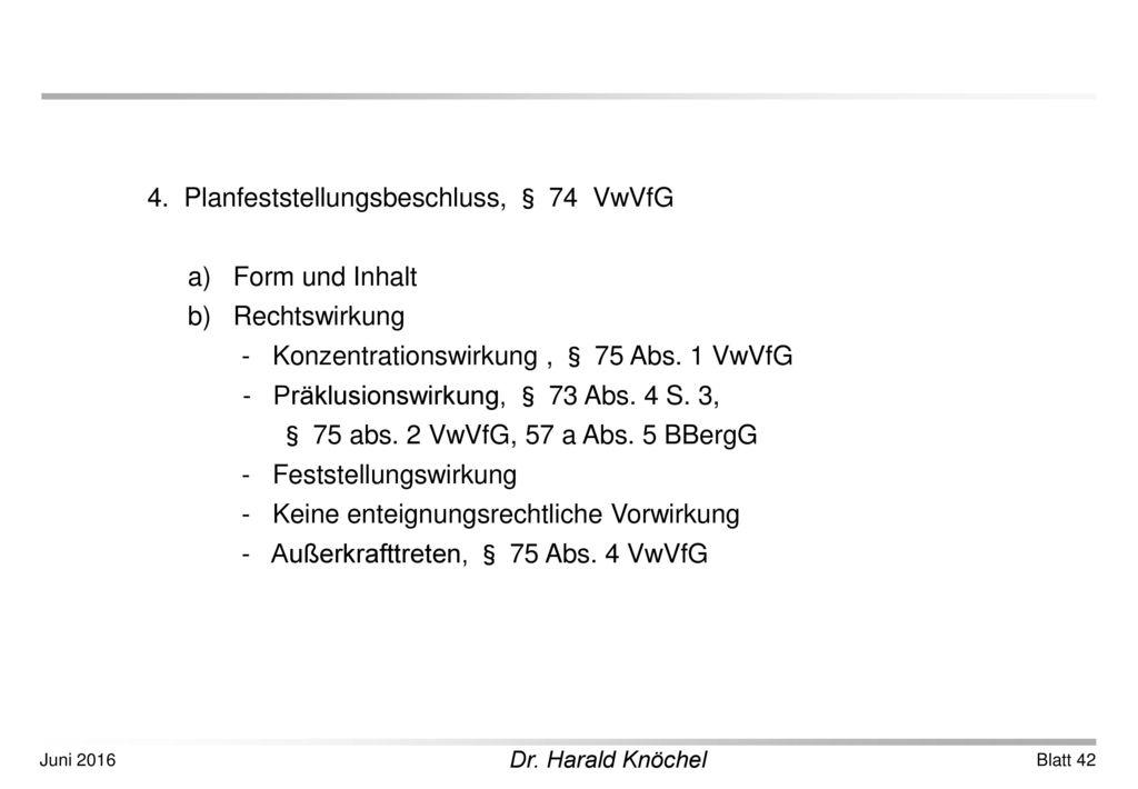 4. Planfeststellungsbeschluss, § 74 VwVfG