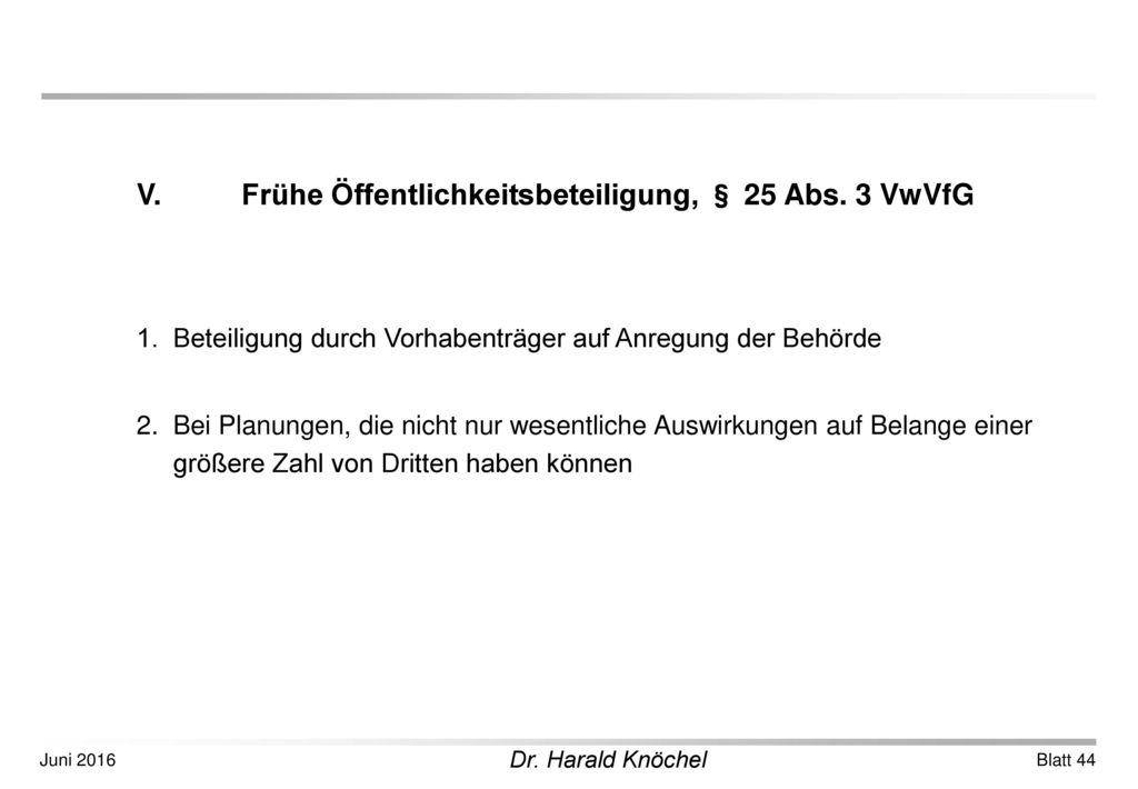 V. Frühe Öffentlichkeitsbeteiligung, § 25 Abs. 3 VwVfG
