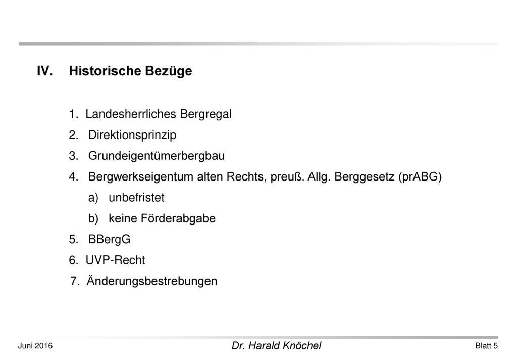 Historische Bezüge 1. Landesherrliches Bergregal 2. Direktionsprinzip