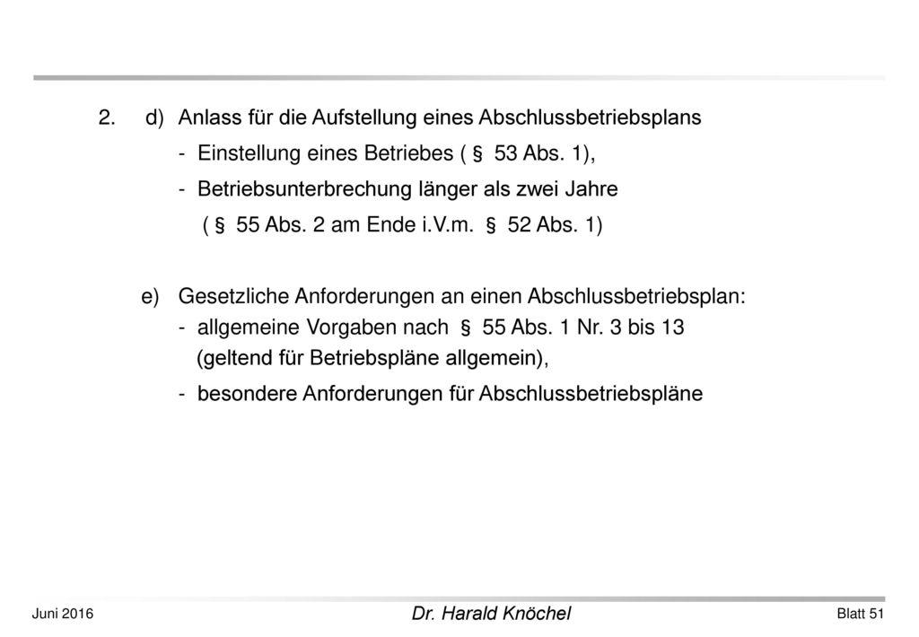 2. d) Anlass für die Aufstellung eines Abschlussbetriebsplans