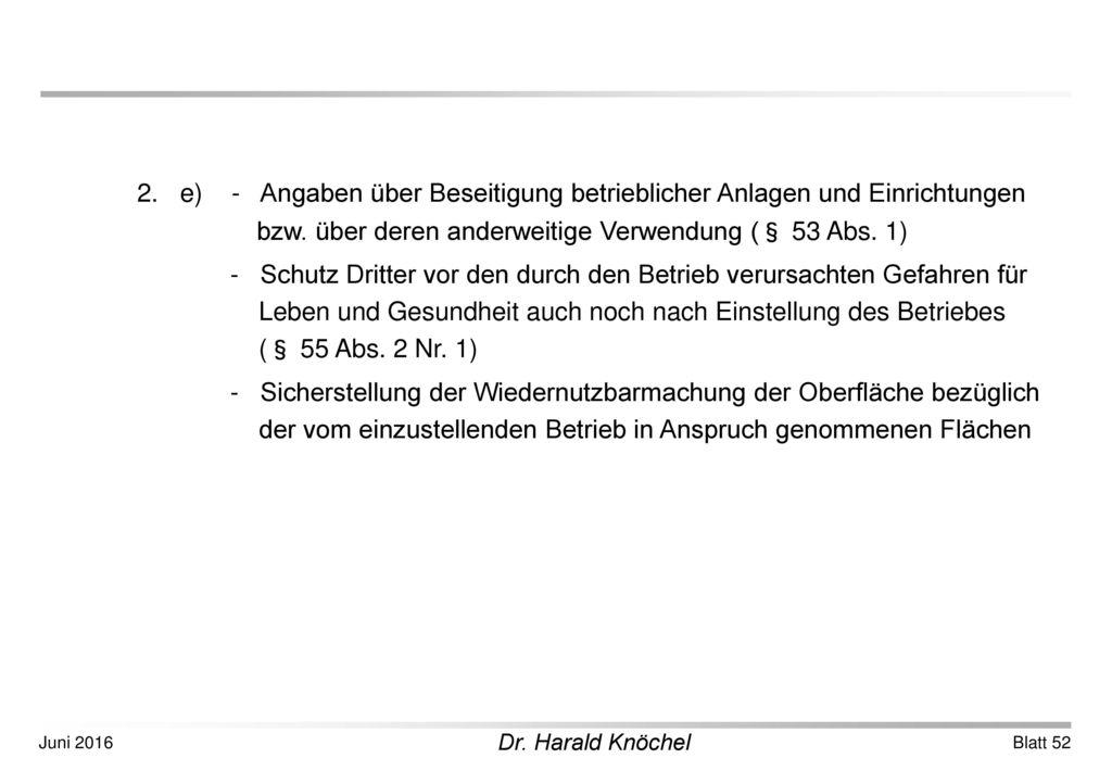 2. e) - Angaben über Beseitigung betrieblicher Anlagen und Einrichtungen bzw. über deren anderweitige Verwendung (§ 53 Abs. 1)