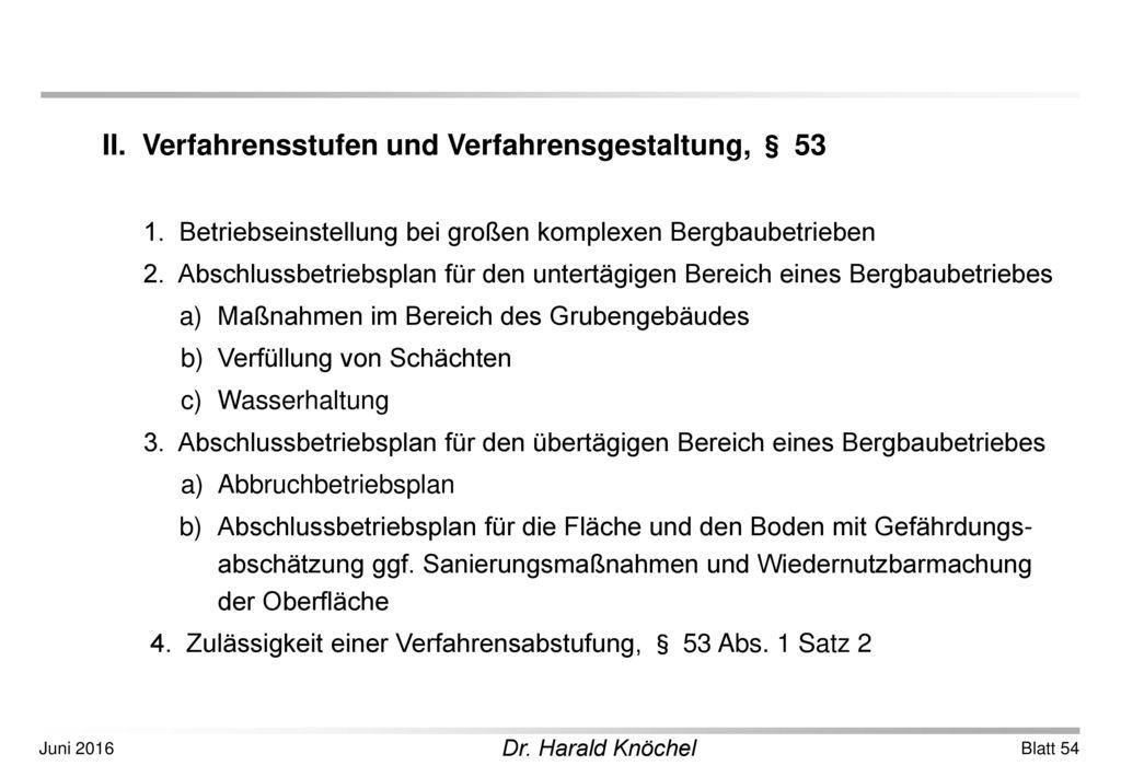 II. Verfahrensstufen und Verfahrensgestaltung, § 53